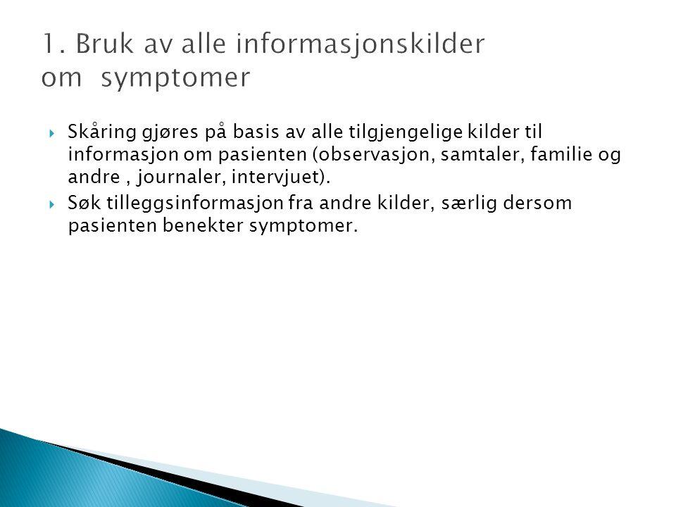 1. Bruk av alle informasjonskilder om symptomer