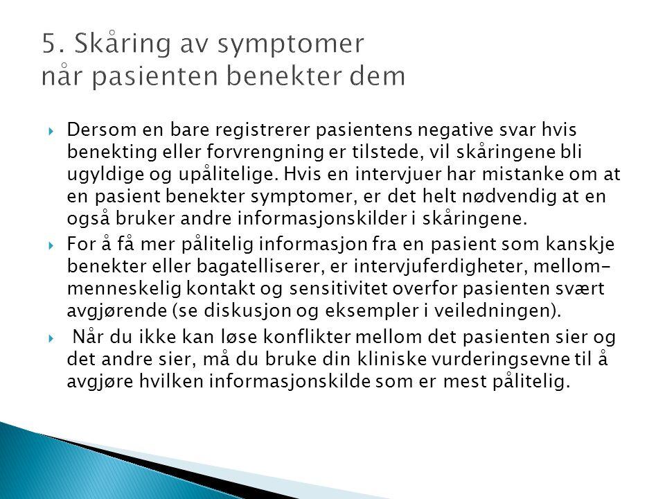 5. Skåring av symptomer når pasienten benekter dem