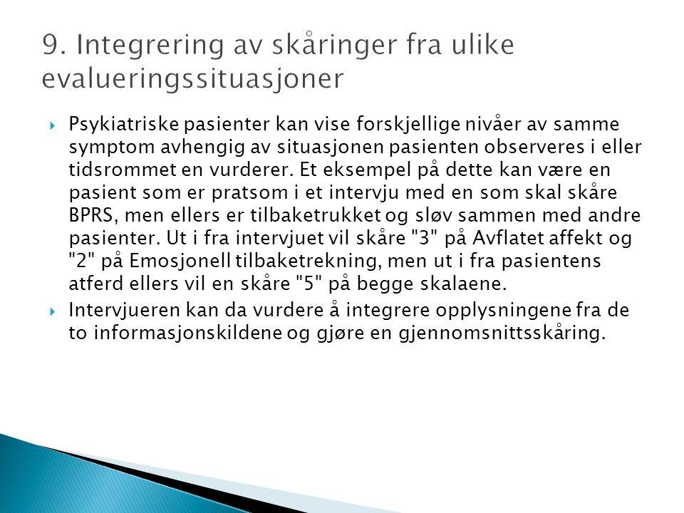 9. Integrering av skåringer fra ulike evalueringssituasjoner