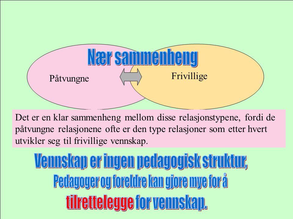 Vennskap er ingen pedagogisk struktur,
