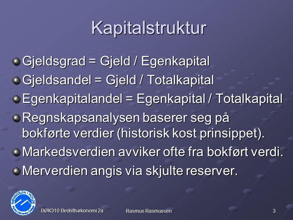 Kapitalstruktur Gjeldsgrad = Gjeld / Egenkapital
