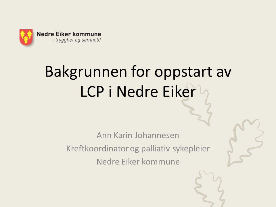 Bakgrunnen for oppstart av LCP i Nedre Eiker