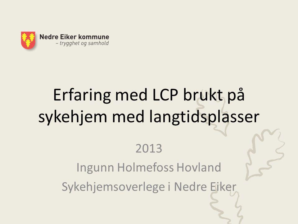 Erfaring med LCP brukt på sykehjem med langtidsplasser