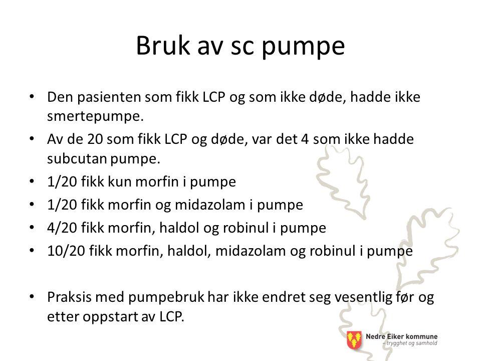 Bruk av sc pumpe Den pasienten som fikk LCP og som ikke døde, hadde ikke smertepumpe.