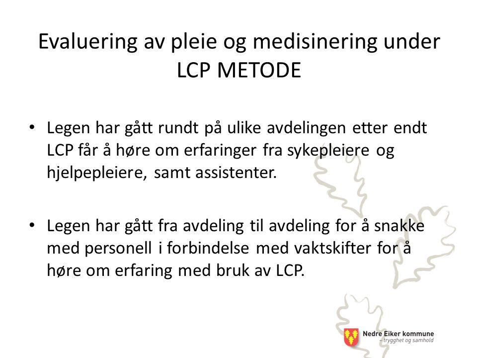 Evaluering av pleie og medisinering under LCP METODE