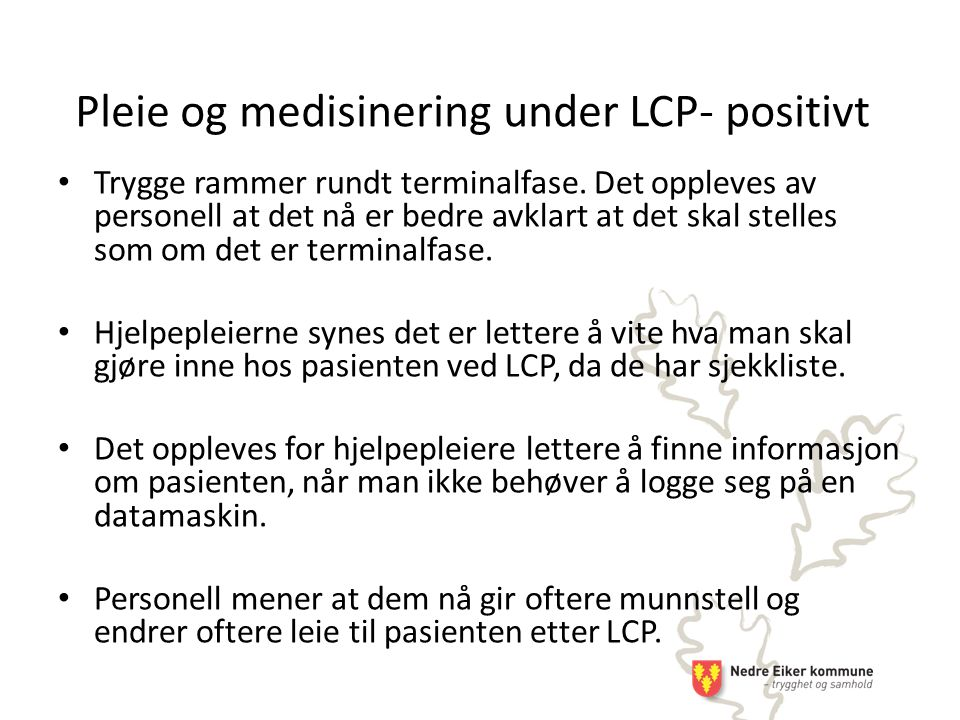 Pleie og medisinering under LCP- positivt