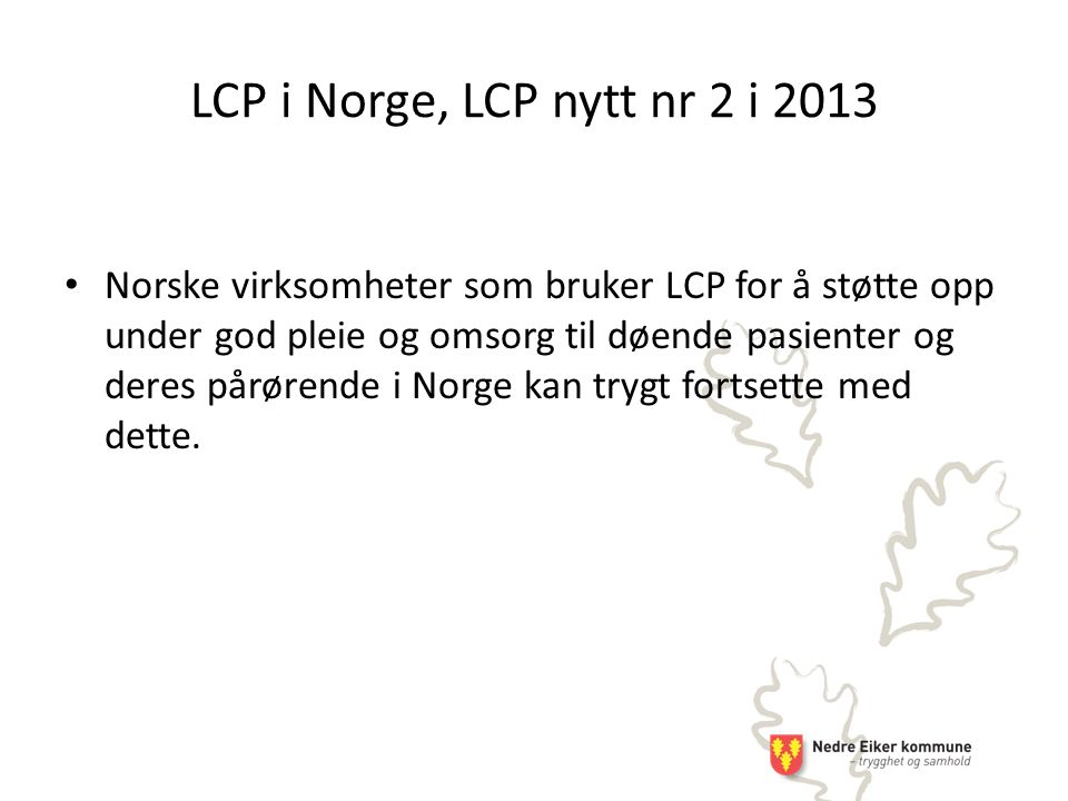 LCP i Norge, LCP nytt nr 2 i 2013