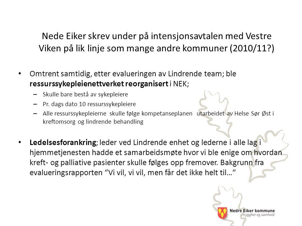 Nede Eiker skrev under på intensjonsavtalen med Vestre Viken på lik linje som mange andre kommuner (2010/11 )