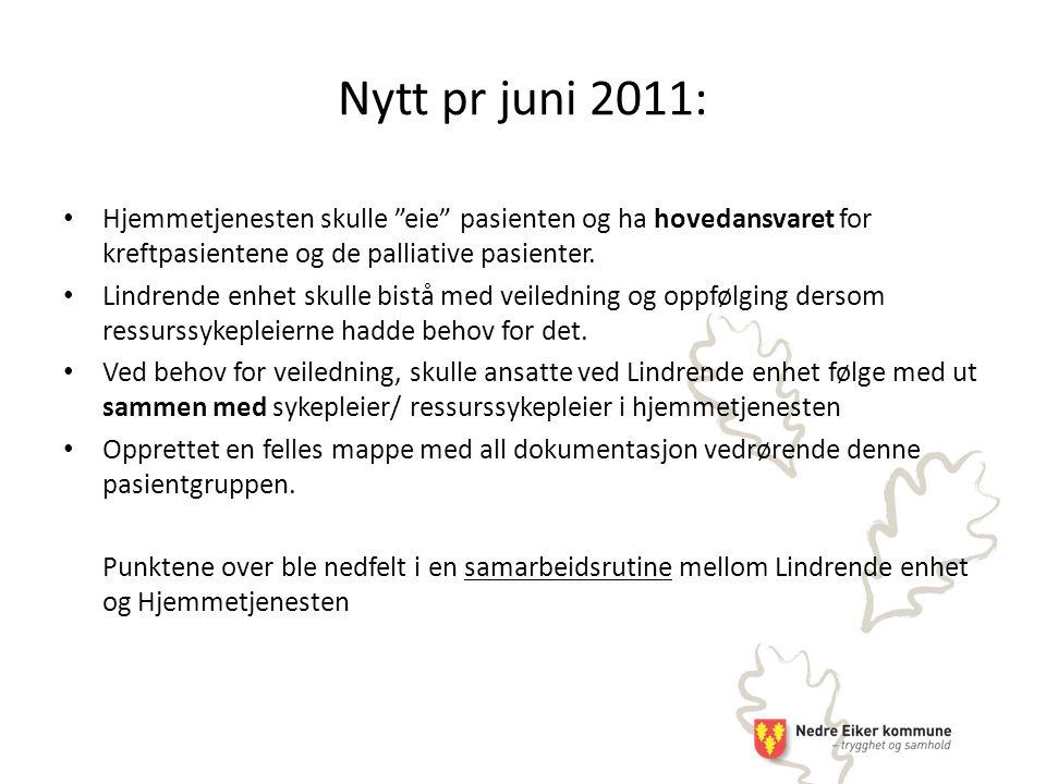 Nytt pr juni 2011: Hjemmetjenesten skulle eie pasienten og ha hovedansvaret for kreftpasientene og de palliative pasienter.