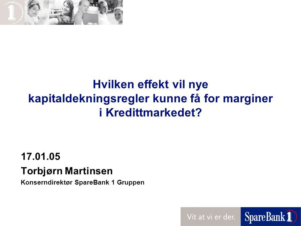 17.01.05 Torbjørn Martinsen Konserndirektør SpareBank 1 Gruppen