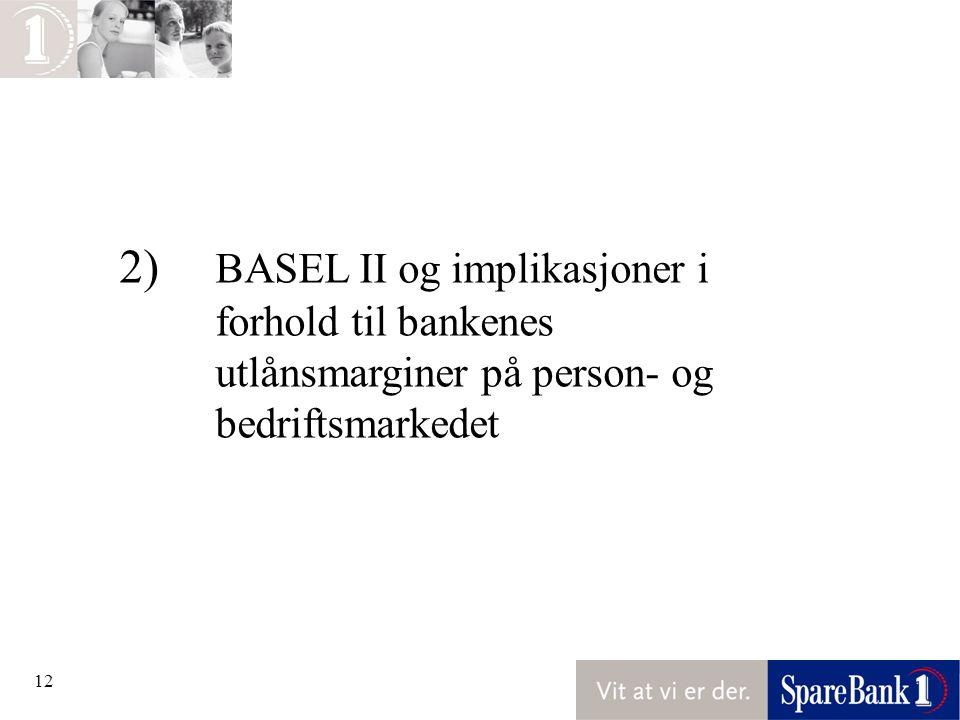 2). BASEL II og implikasjoner i. forhold til bankenes