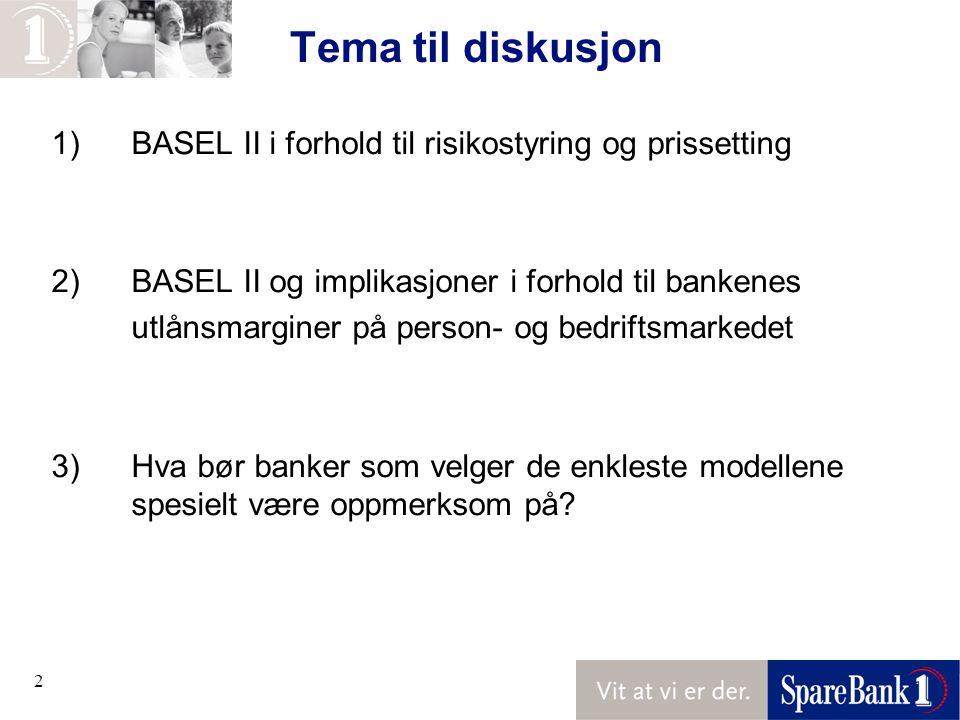 Tema til diskusjon 1) BASEL II i forhold til risikostyring og prissetting. 2) BASEL II og implikasjoner i forhold til bankenes.
