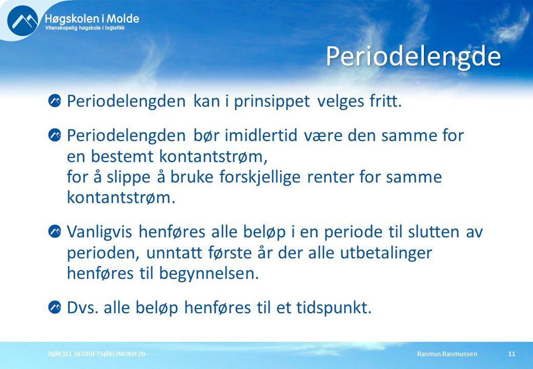 Periodelengde Periodelengden kan i prinsippet velges fritt.