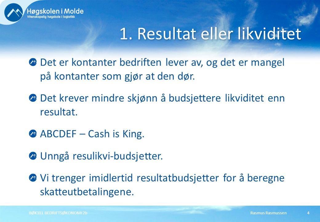 1. Resultat eller likviditet