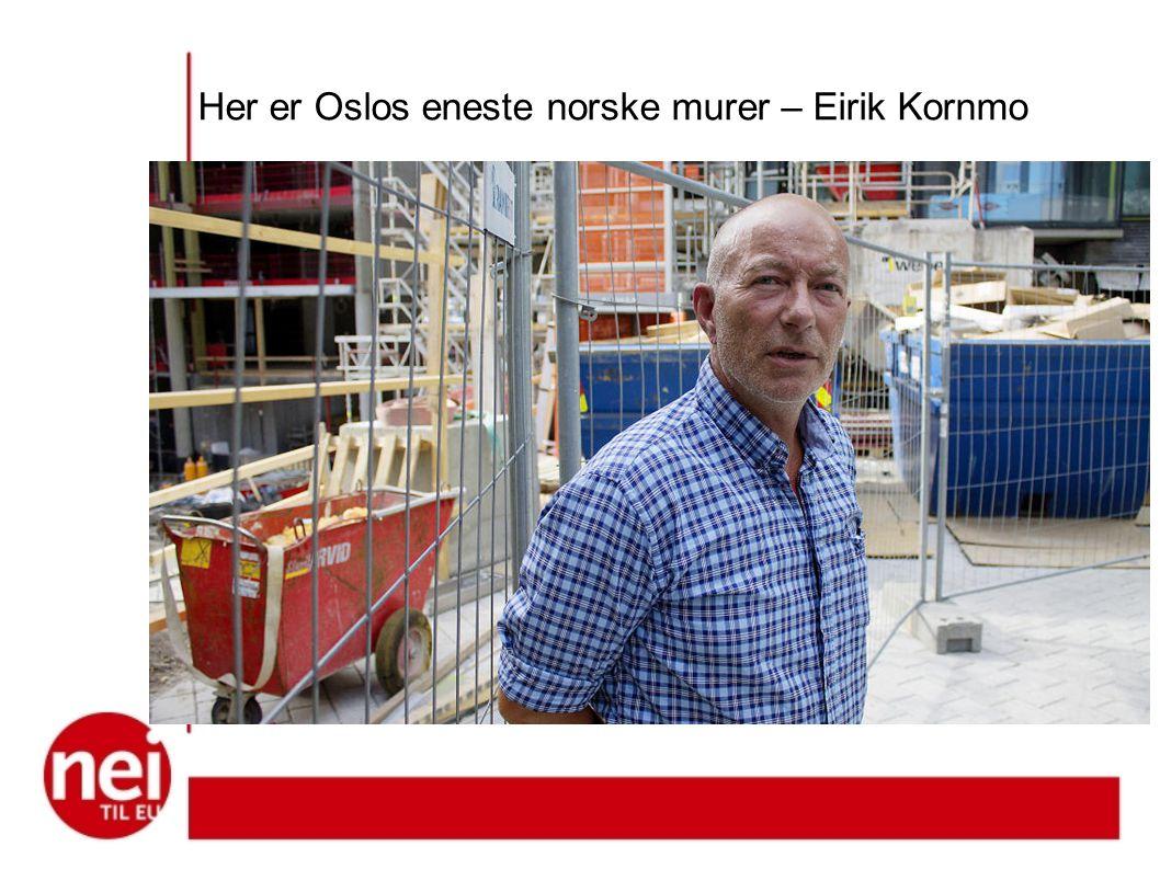 Her er Oslos eneste norske murer – Eirik Kornmo