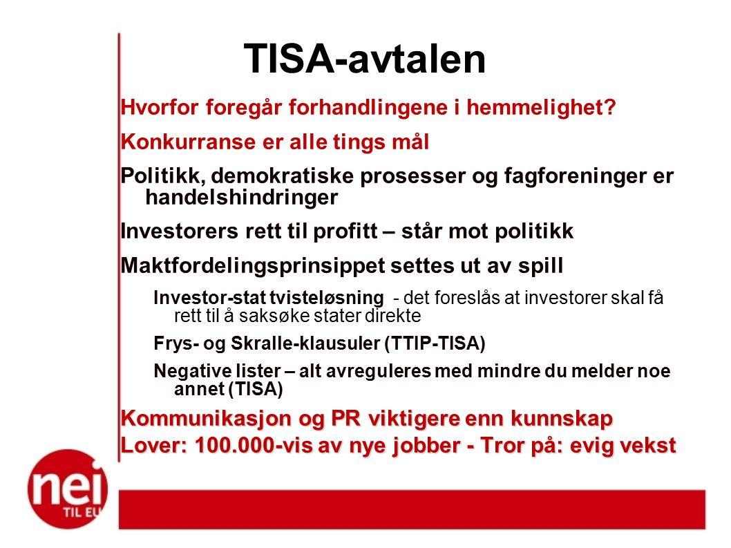 TISA-avtalen Hvorfor foregår forhandlingene i hemmelighet