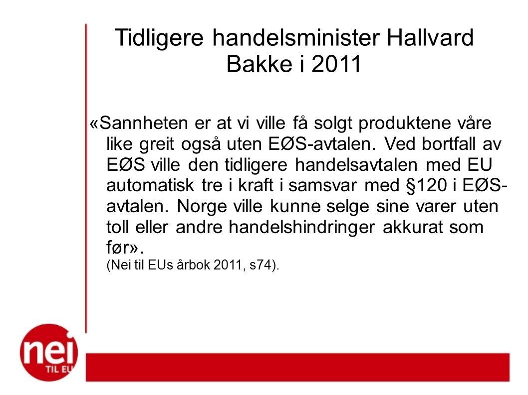 Tidligere handelsminister Hallvard Bakke i 2011