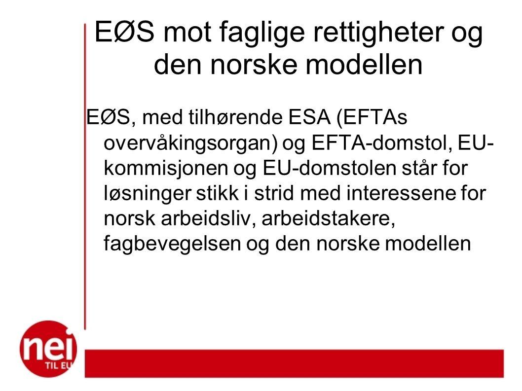 EØS mot faglige rettigheter og den norske modellen
