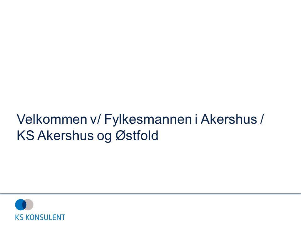 Velkommen v/ Fylkesmannen i Akershus / KS Akershus og Østfold