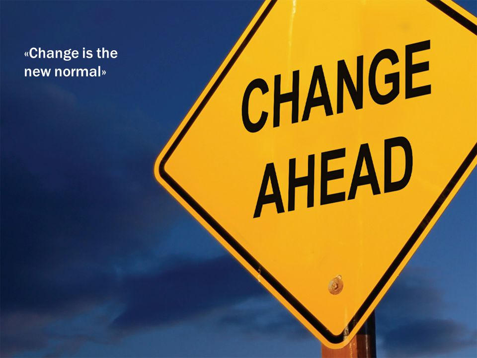 «Change is the new normal»