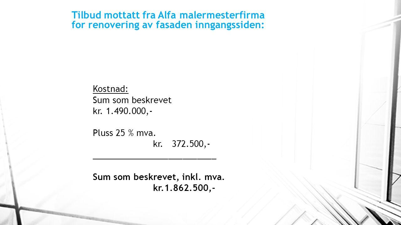 Tilbud mottatt fra Alfa malermesterfirma for renovering av fasaden inngangssiden: