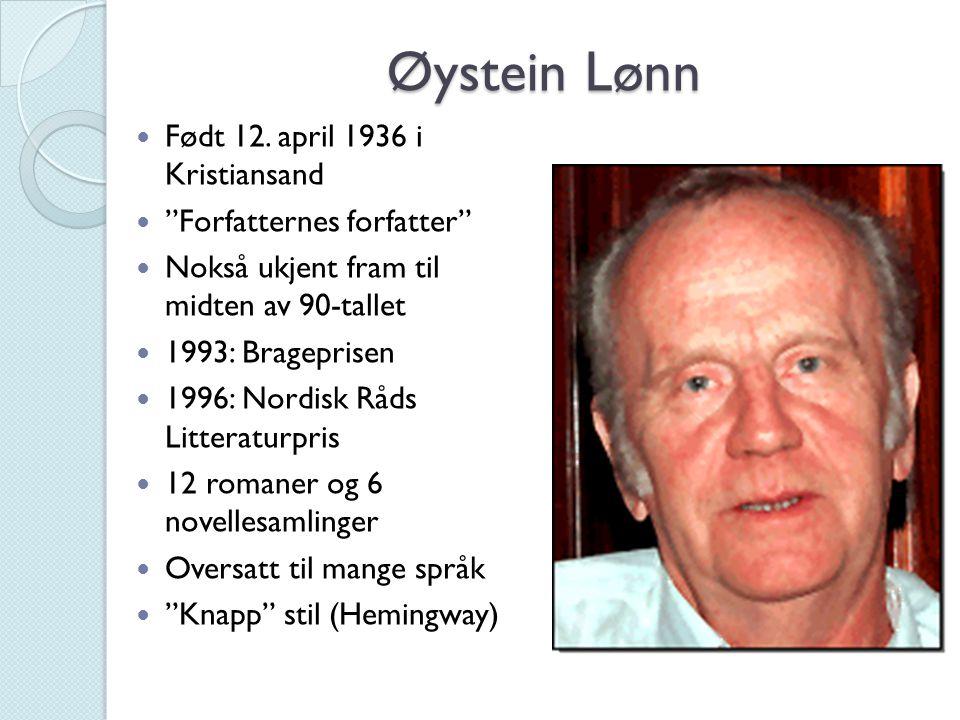 Øystein Lønn Født 12. april 1936 i Kristiansand