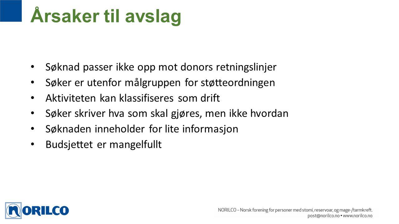 Årsaker til avslag Søknad passer ikke opp mot donors retningslinjer
