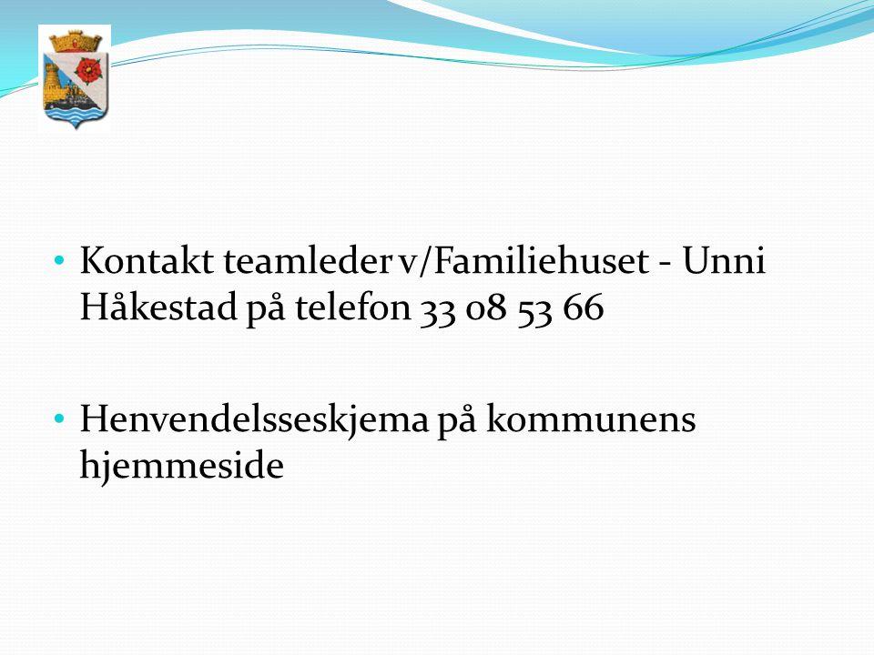 Kontakt teamleder v/Familiehuset - Unni Håkestad på telefon 33 08 53 66