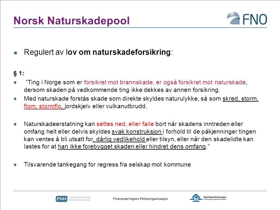 Norsk Naturskadepool Regulert av lov om naturskadeforsikring: § 1: