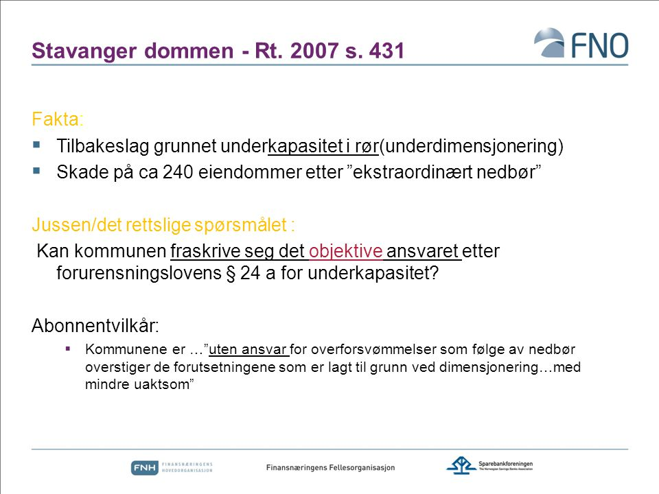 Stavanger dommen - Rt. 2007 s. 431 Fakta: