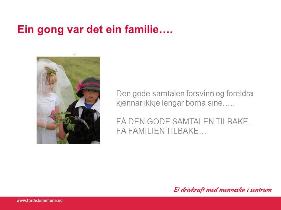 Ein gong var det ein familie….