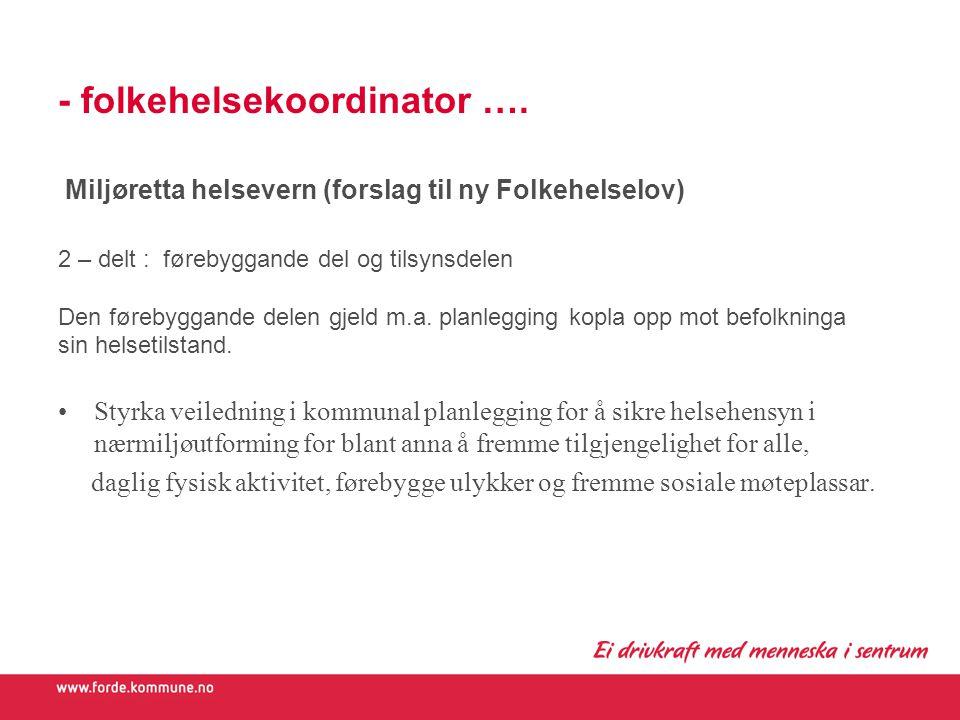 - folkehelsekoordinator ….