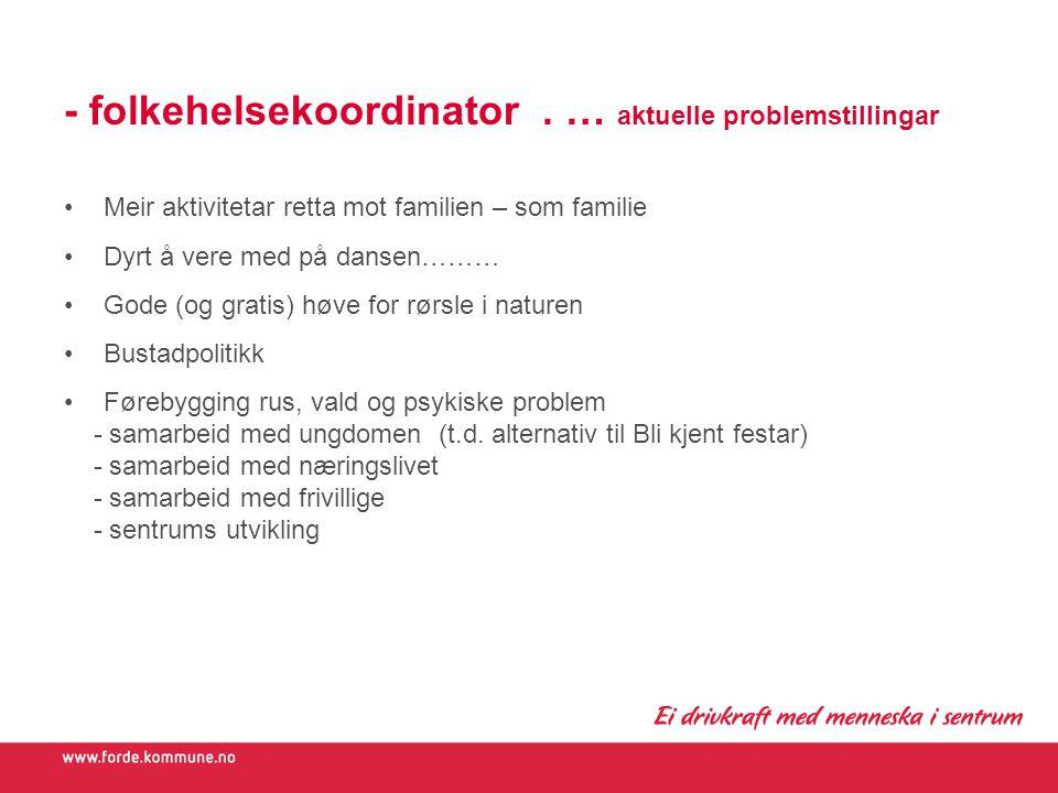 - folkehelsekoordinator . … aktuelle problemstillingar