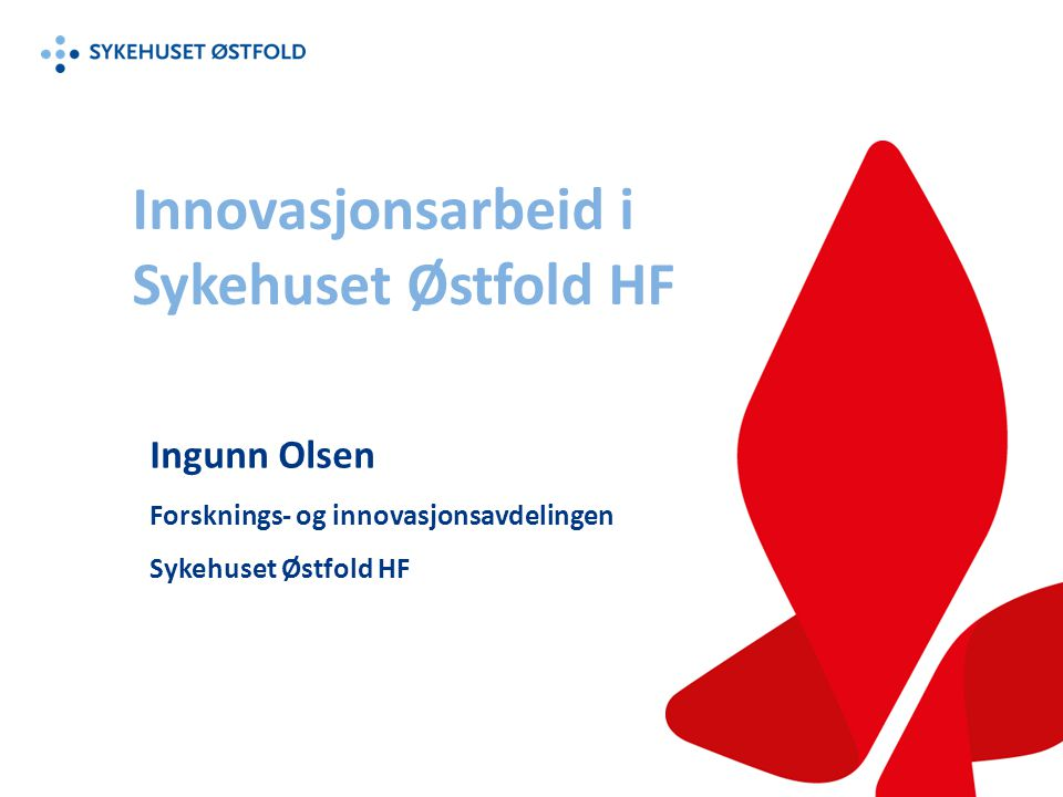 Innovasjonsarbeid i Sykehuset Østfold HF