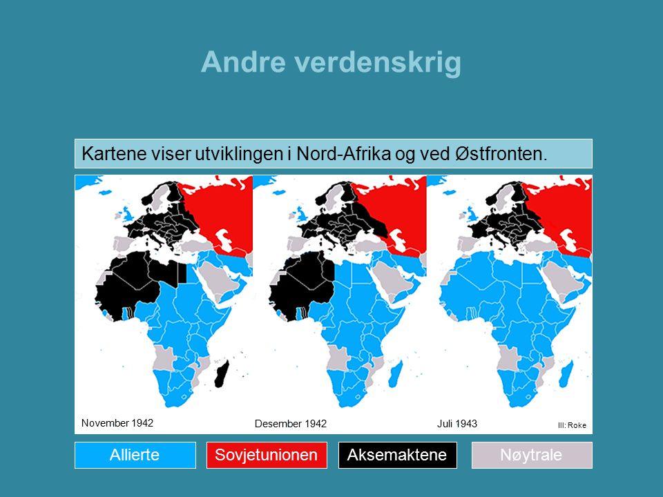 Andre verdenskrig Kartene viser utviklingen i Nord-Afrika og ved Østfronten. Kartene viser utviklingen i Nord-Afrika.