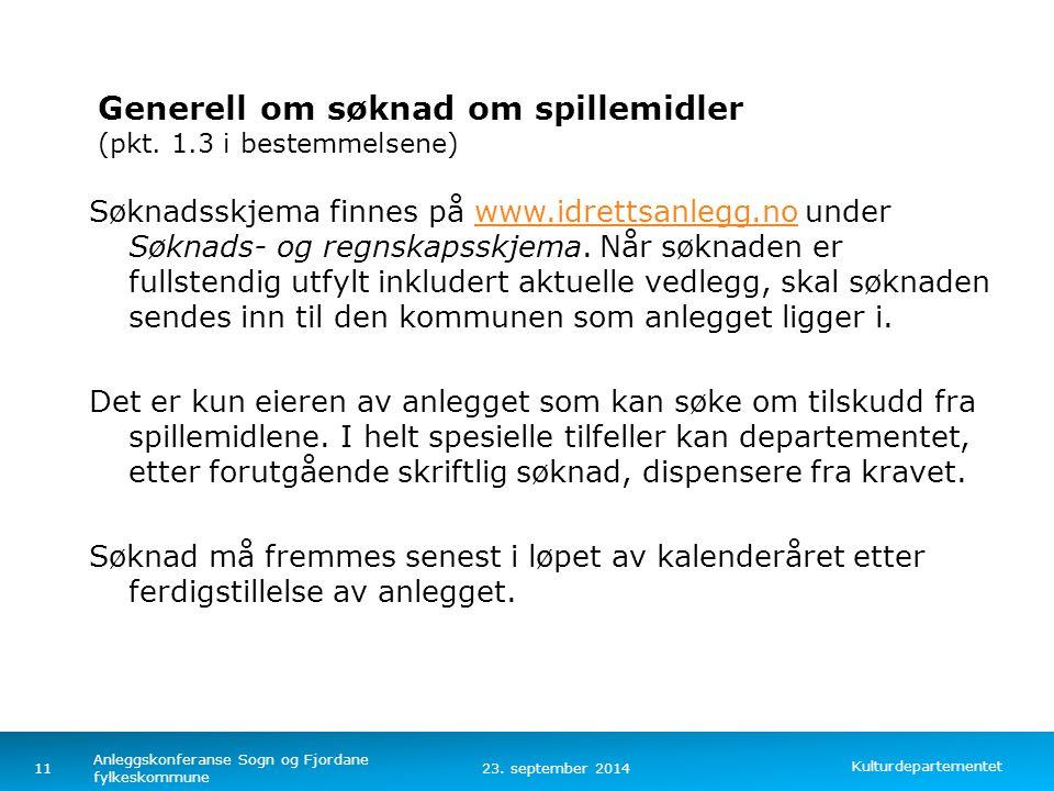 Generell om søknad om spillemidler (pkt. 1.3 i bestemmelsene)