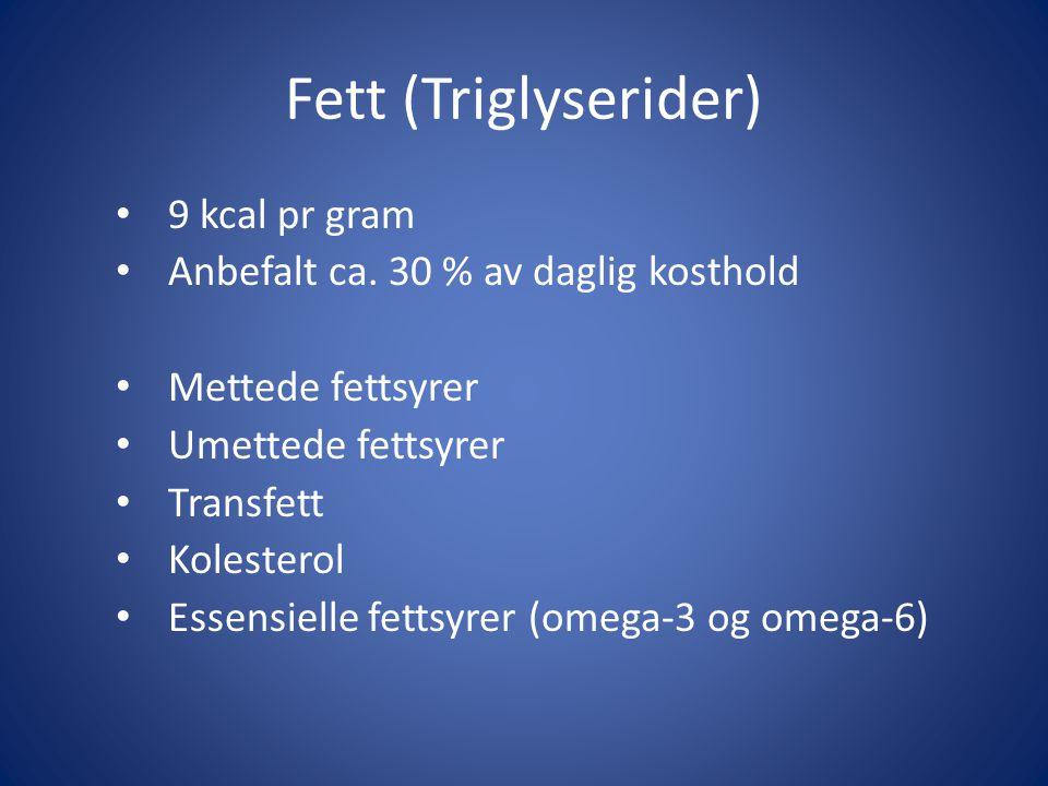 Fett (Triglyserider) 9 kcal pr gram