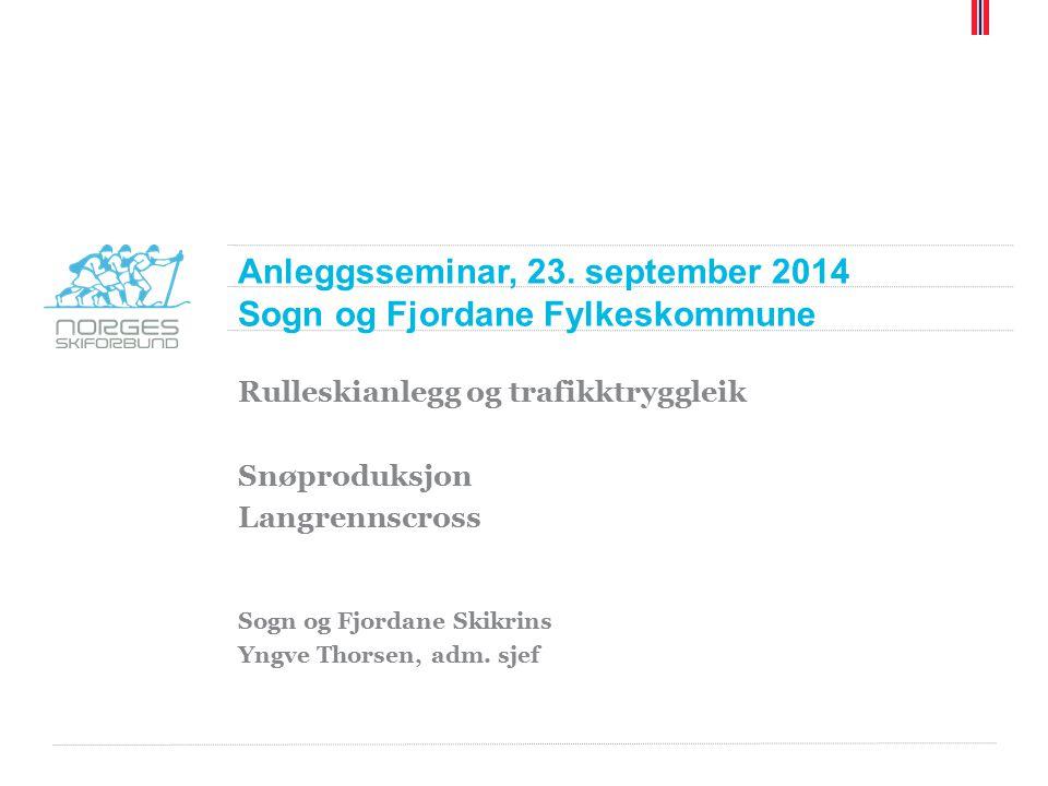 Anleggsseminar, 23. september 2014 Sogn og Fjordane Fylkeskommune