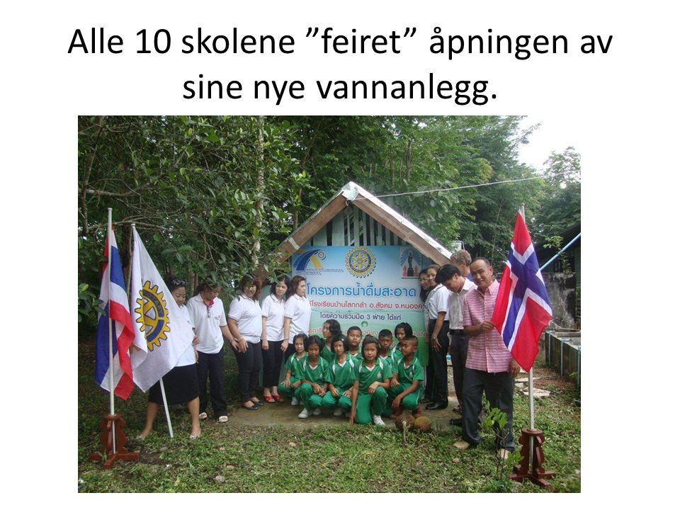 Alle 10 skolene feiret åpningen av sine nye vannanlegg.