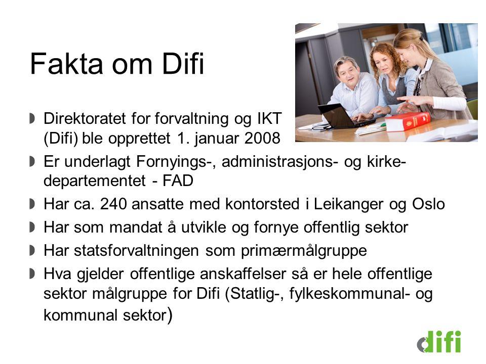 Fakta om Difi Direktoratet for forvaltning og IKT (Difi) ble opprettet 1. januar 2008.