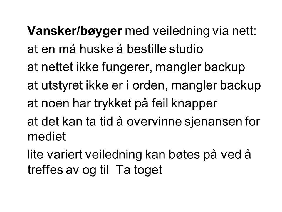 Vansker/bøyger med veiledning via nett: