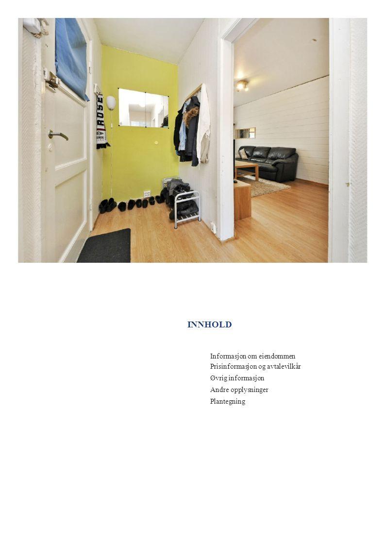 INNHOLD Informasjon om eiendommen Prisinformasjon og avtalevilkår
