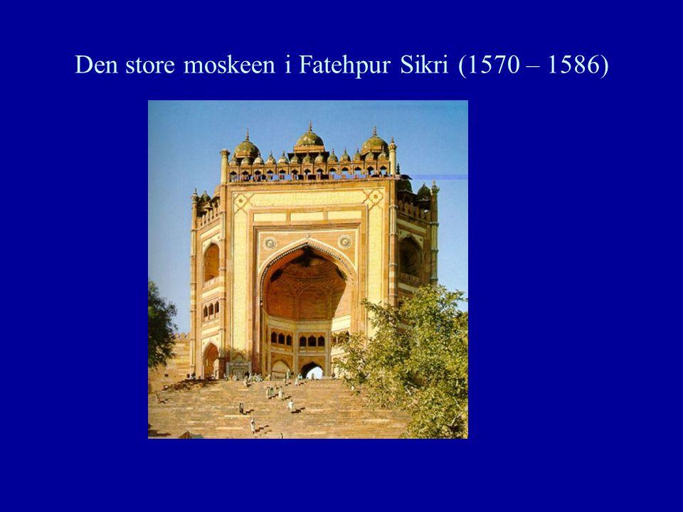 Den store moskeen i Fatehpur Sikri (1570 – 1586)