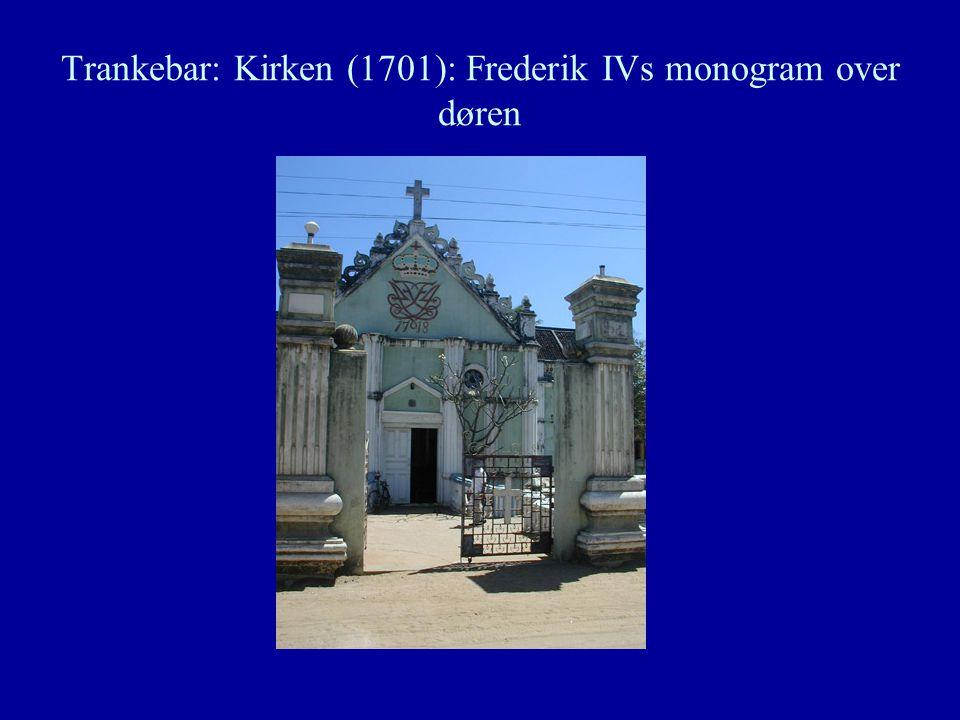 Trankebar: Kirken (1701): Frederik IVs monogram over døren