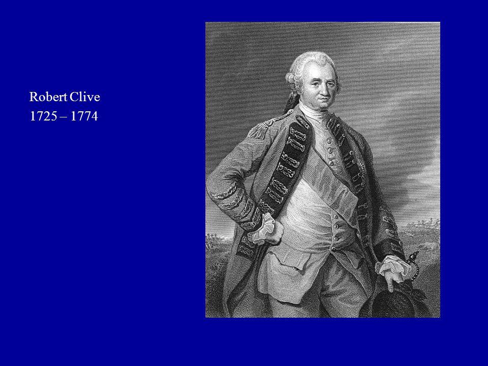Robert Clive 1725 – 1774