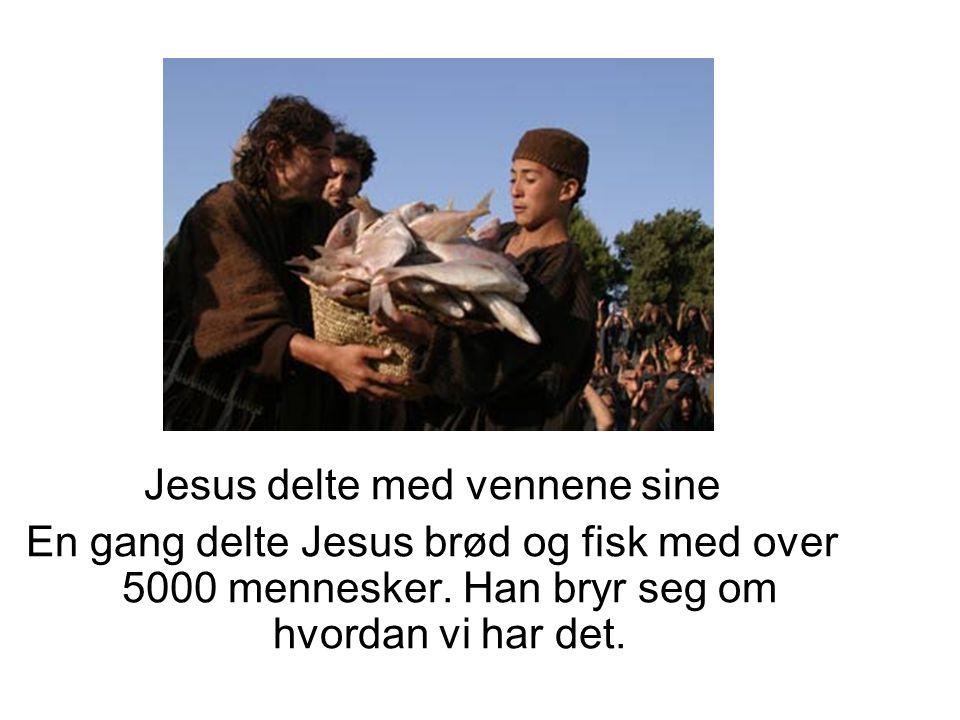 Jesus delte med vennene sine