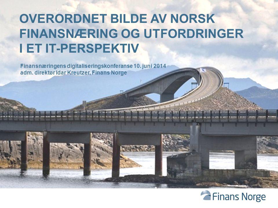 Overordnet bilde av norsk finansnæring og utfordringer i et IT-perspektiv