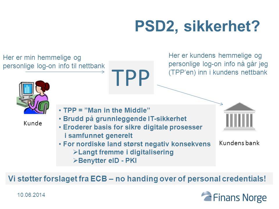 PSD2, sikkerhet Her er kundens hemmelige og personlige log-on info nå går jeg (TPP'en) inn i kundens nettbank.