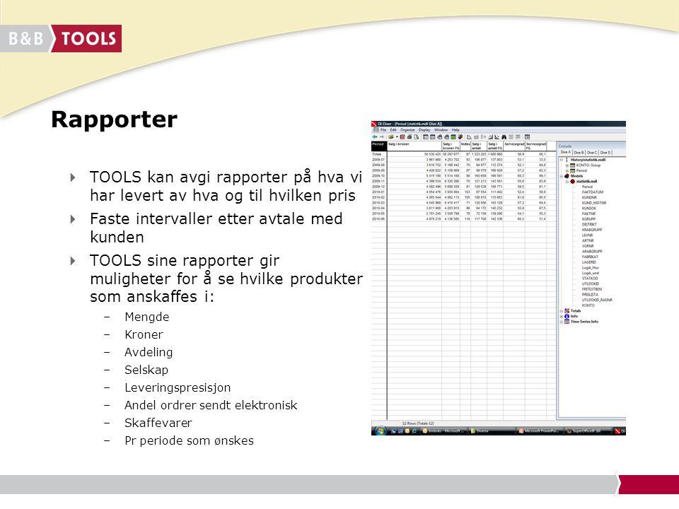 Rapporter TOOLS kan avgi rapporter på hva vi har levert av hva og til hvilken pris. Faste intervaller etter avtale med kunden.