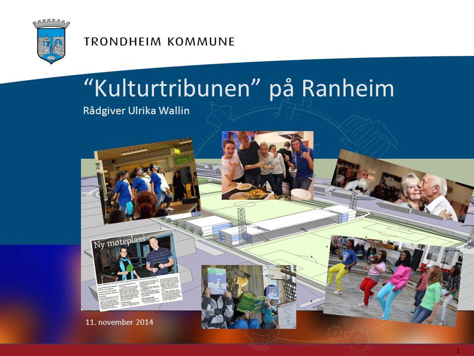 Kulturtribunen på Ranheim Rådgiver Ulrika Wallin
